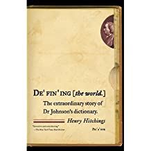 [(Defining the World: The Extraordinary Story of Dr Johnson's Dictionary)] [Author: Henry Hitchings] published on (October, 2006)