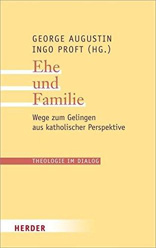 Ehe und Familie (Theologie im Dialog)