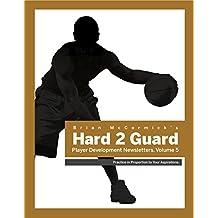 Brian McCormick's Hard2Guard Player Development Newsletters: Volume 5 (English Edition)