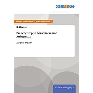 Branchenreport Maschinen- und Anlagenbau: Ausgabe 1/2009 (German Edition)