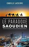 Le paradoxe saoudien par Lasserre
