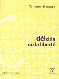 Déicide, ou la liberté par Thierry Hoquet