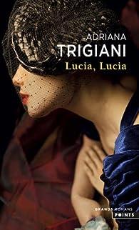 Lucia, Lucia par Adriana Trigiani