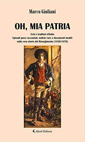 Oh, mia patria (Italian Edition) eBook: Marco Giuliani: Amazon.es ...