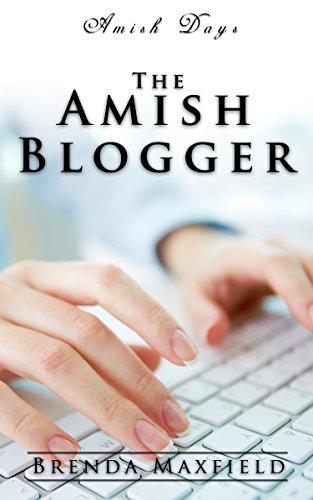Amish Days The Amish Blogger An Amish Romance Short Story Marian S Amish Romance Book 1