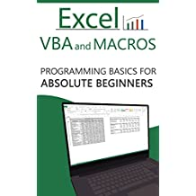 Excel VBA and Macros: Programming Basics for Absolute Beginners (English Edition)