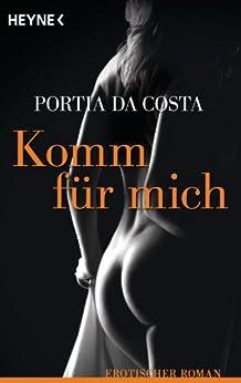 Komm für mich: Erotischer Roman von [Da Costa, Portia]