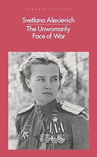 The Unwomanly Face of War (Penguin Classics) (Womens Union Burton)