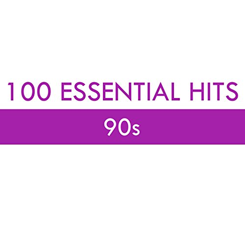100 Essential Hits - 90s [Expl...
