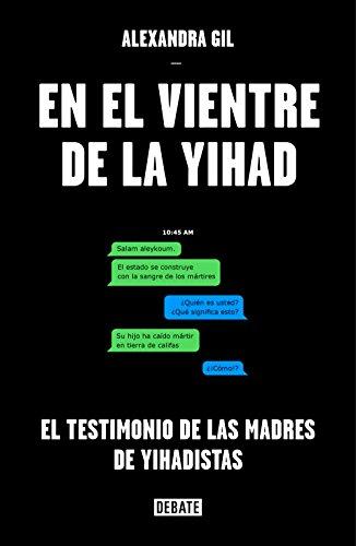 En el vientre de la yihad: El testimonio de las madres de yihadistas
