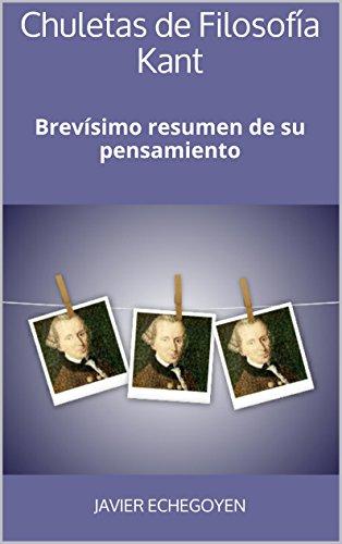 Chuletas de filosofía kant: brevísimo resumen de su pensamiento EPUB Descargar gratis!