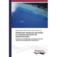 Protección contra la corrosión en tanques de lastre de embarcaciones: Análisis de metodologías de preparación de superficie y de aplicación de pinturas