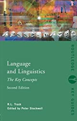 Language & Linguistics: Key Concept: The Key Concepts (Routledge Key Guides) by R.L. Trask (2007-05-30)