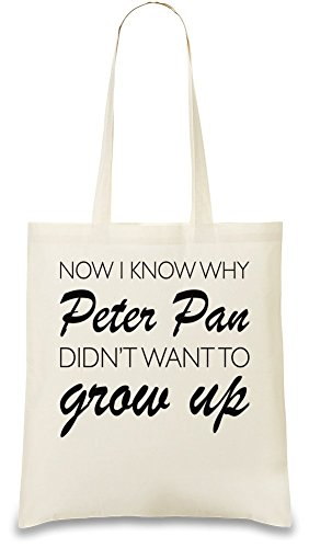 now-i-know-why-peter-pan-dont-want-to-grow-up-slogan-bolso-de-mano