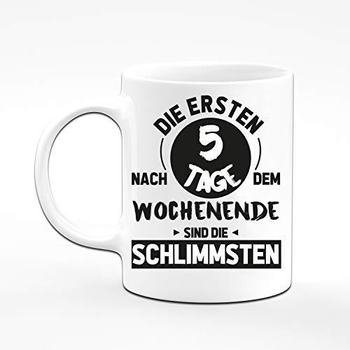 Tassenbrennerei Tasse mit Spruch Die ersten 5 Tage nach dem Wochenende sind die schlimmsten - Bürotasse, Geschenk für Arbeitskollegen Tassen mit Sprüchen lustig (Weiß) - 2