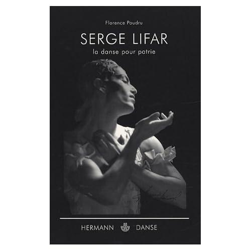 Serge Lifar : La danse pour patrie