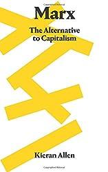 Marx: The Alternative to Capitalism