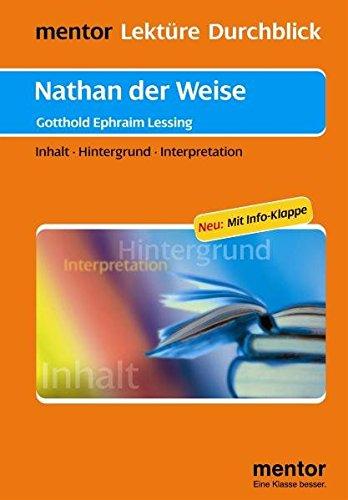 Gotthold Ephraim Lessing: Nathan der Weise - Buch mit Info-Klappe: Inhalt - Hintergrund - Interpretation (mentor Lektüre Durchblick Deutsch / Interpretationshilfen zur deutschsprachigen Literatur)