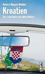 Kroatien - Das Land hinter der Adria-Kulisse