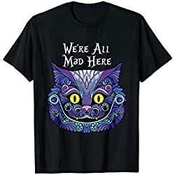 Lustiges Cheshire Cat Halloween - We're all mad here T-Shirt