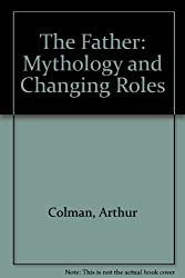 The Father: Mythology and Changing Roles