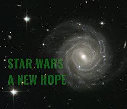 Star Wars: A New Hope: A Film Score Essay por John  Dos Passos Coggin
