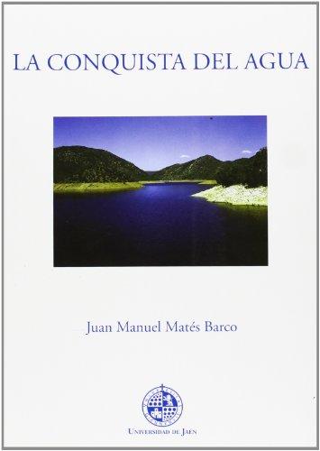 La conquista del agua (Monografías Jurídicas, Económicas y Sociales) por Juan Manuel Matés Barco
