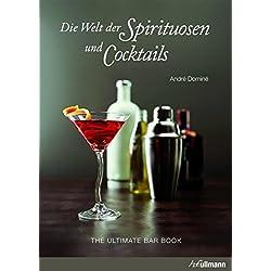 Die Welt der Spirituosen und Cocktails: The Ultimate Bar Book
