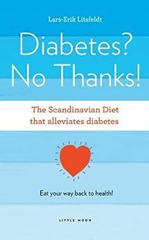 Diabetes? No Thanks (The Scandinavian Diet Book 1) by [Litsfeldt, Lars-Erik ]