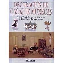 Decoracion De Casas De Munecas: Guia De Diseno Interior En Miniatura, En Doce Estilos Inconfundibles
