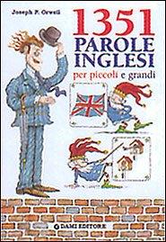 Milletrecentocinquantuno parole inglesi per piccoli e grandi