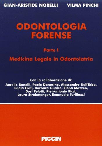 Odontologia forense. Guida alla valutazione del danno odontostomatologico