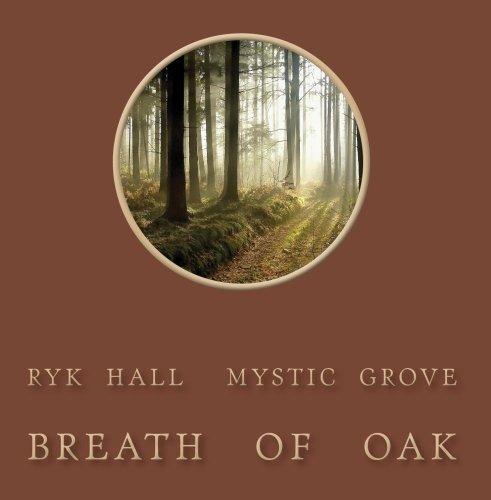 Breath of Oak by Ryk Hall