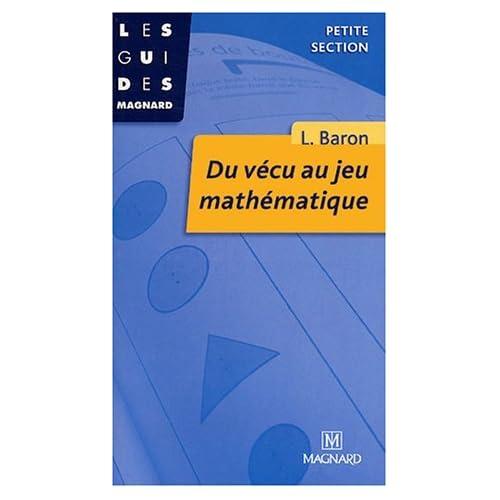 Du vécu au jeu mathématique by Liliane Baron(1999-01-20)