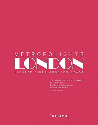 Metropole Ein Licht (Metropolights London: Lichter einer großen Stadt (KUNTH Bildbände/Illustrierte Bücher))