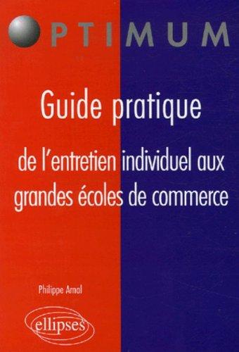 Guide pratique de l'entretien individuel aux grandes écoles de commerce