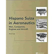 [(Hispano Suiza in Aeronautics : Men,Companies,Engines and Aircraft)] [By (author) Manuel Lage] published on (November, 2003)