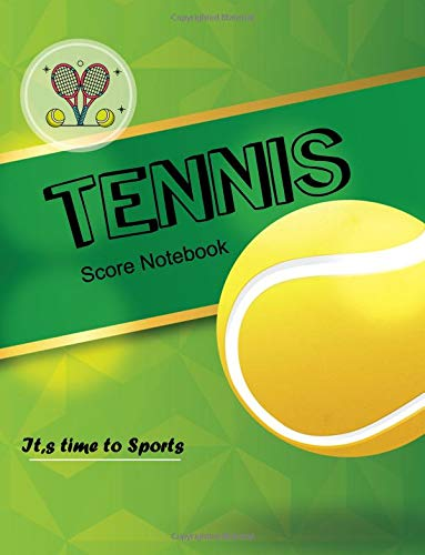 Tennis Score Notebook: Tennis Match Championship and Record singles or doubles play| Training Keeper Score Sheet , Tennis score card /120 Pages -