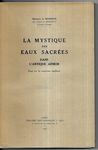 La Mystique Des Eaux Sacrees Dans L'antique Armor: Essai Sur La Conscience Mythique par Madame De Marmier