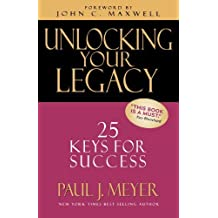 Unlocking Your Legacy: 25 Keys for Success by Paul J. Meyer (2003-03-01)