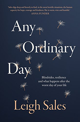 Any Ordinary Day: Blindsides, Resilience and What Happens After the Worst Day of Your Life Cover Image
