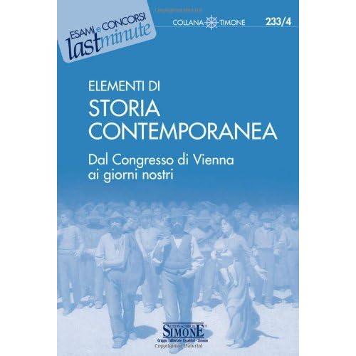 Elementi Di Storia Contemporanea. Dal Congresso Di Vienna Ai Giorni Nostri