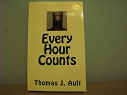 Every Hour Counts (Memories of a Clock Book 1) by [Ault, Thomas]