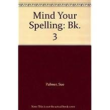 Mind Your Spelling: Bk. 3