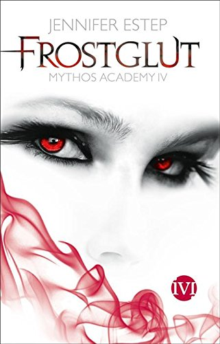 Buchseite und Rezensionen zu 'Frostglut: Mythos Academy 4' von Jennifer Estep
