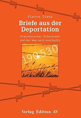 Buchseite und Rezensionen zu 'Briefe aus der Deportation: Französischer Widerstand und der Weg nach Auschwitz' von Pierre Dietz
