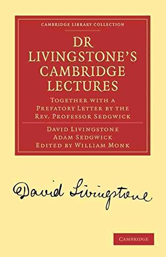 [(Dr Livingstone's Cambridge Lectures : Together with a Prefatory Letter by the Rev. Professor Sedgwick)] [By (author) David Livingstone ] published on (March, 2010)