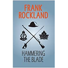 Hammering the Blade (The Canadian Expeditionary Force)