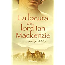 Locura De Lord Ian Mackenzie,La (Phoebe)