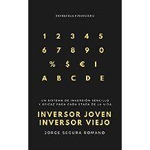 Inversor joven, inversor viejo: Un sistema de inversión sencillo y eficaz para cada etapa de la vida  (Spanish Edition)